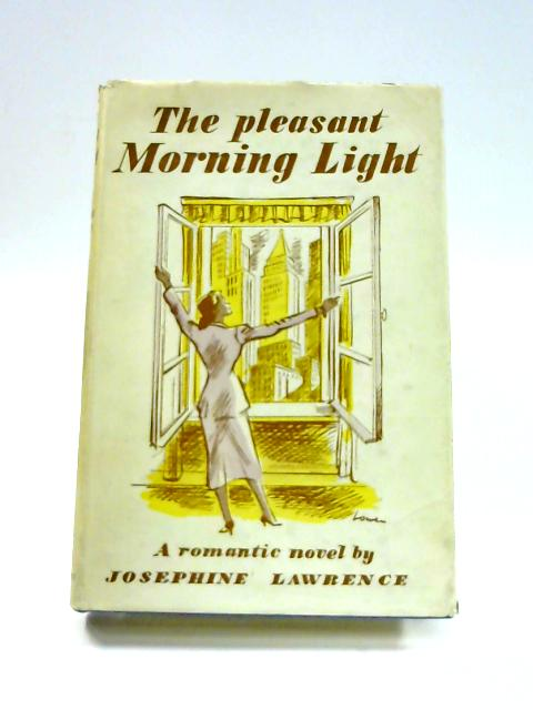 The Pleasant Morning Light By Josephine Lawrence