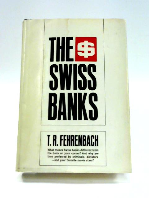 The Swiss Banks By T. R. Fehrenbach