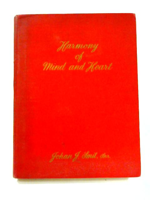 Harmony of Mind and Heart By Johan J. Smit Snr