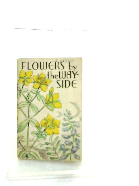 Flowers by the Wayside by C. J. Kaberry