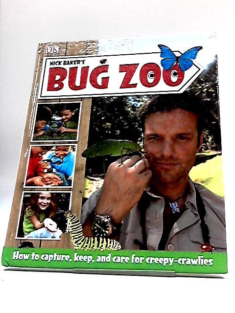 Bug Zoo By Baker, Nick