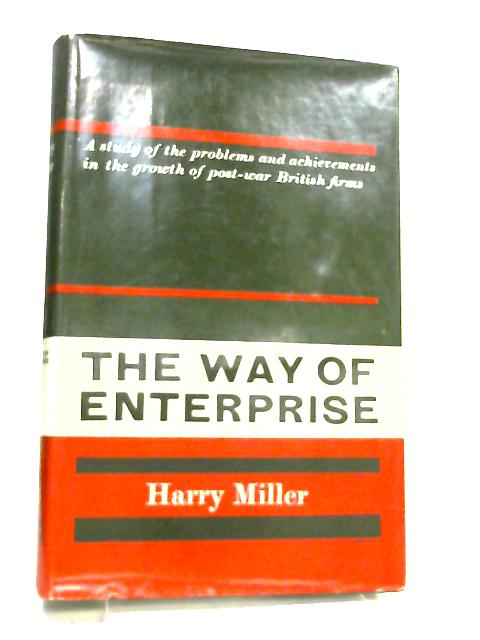 The Way Of Enterprise By Miller Harry