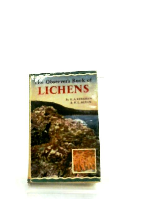 The Observer's Book of Lichens by K. A. Kershaw & K. L. Alvin