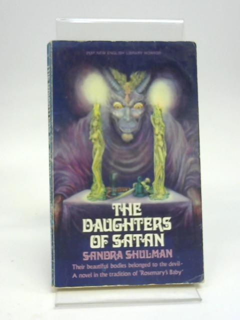 The Daughters of Satan by Shulman, Sandra
