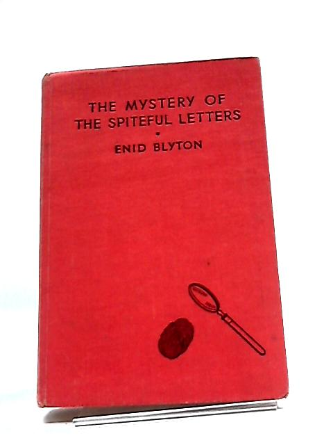 The Mystery of the Spiteful Letters - Being the Fourth Adventure of the Five Find-Outers and Dog: by Enid Blyton