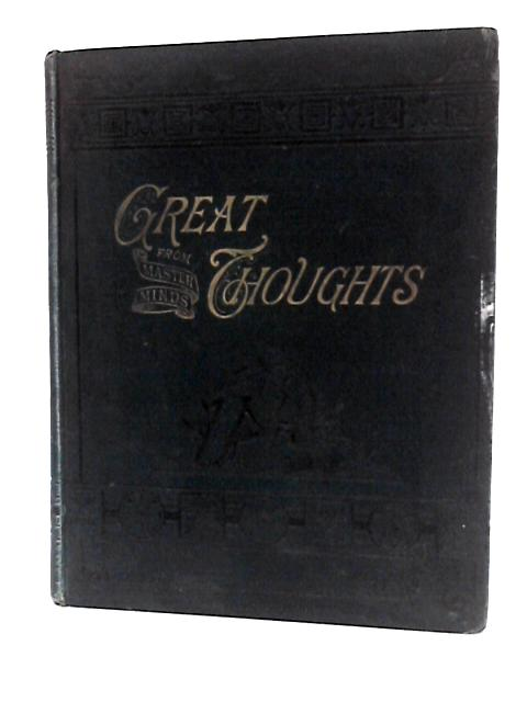 Great Thoughts from Master Minds Volume II July to December 1884 by Unknown