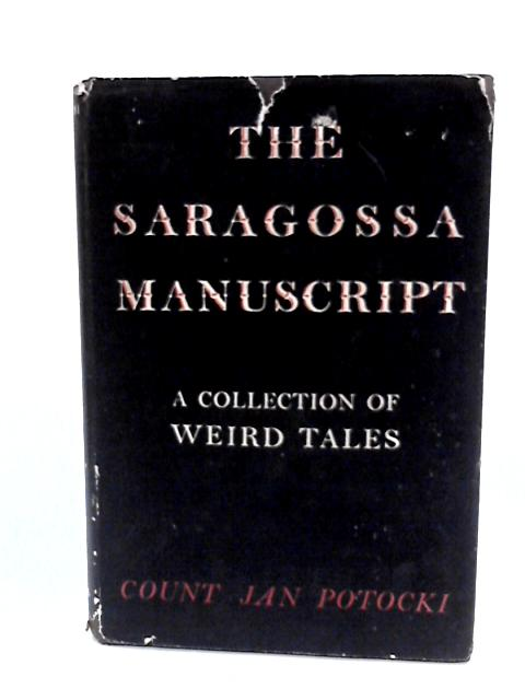 The Saragossa Manuscript: A Collection of Weird Tales. by Potocki, Count Jan
