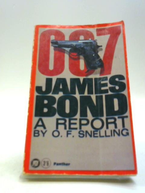 007 James Bond - A Report by Snelling, O. F.