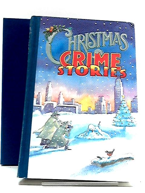 The Folio Book Of Christmas Crime Stories by Folio Society