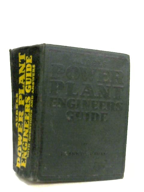 Audels Power Plant Engineers Guide by Frank Duncan Graham