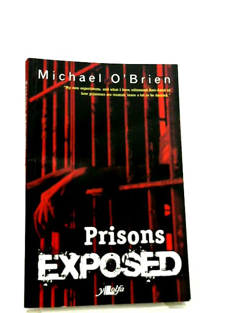 Prisons Exposed by Michael O'Brien