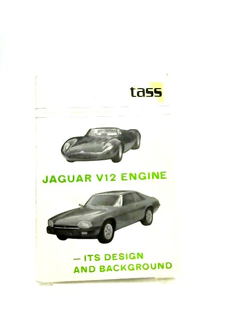 Jaguar V12 Engine, Its Design and Background by Walter T. F. Hassan