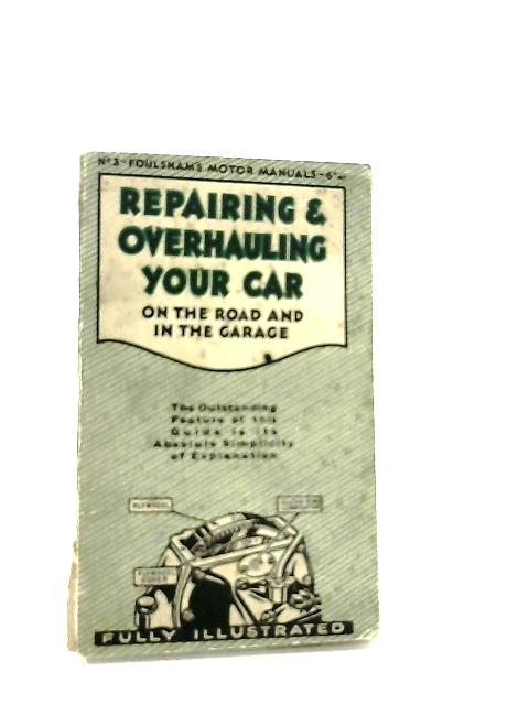 Repairing and Overhauling Your Car by Anon