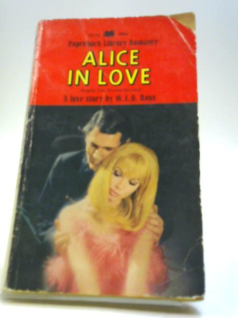 Alice In Love By W. E. D. Ross