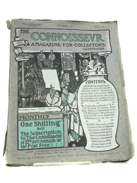 The Connoisseur A Magazine for Collectors Vol. I No. I September, 1901 by Various