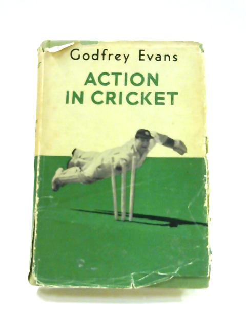 Action In Cricket by Godfrey Evans
