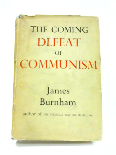 The Coming Defeat of Communism by James Burnham