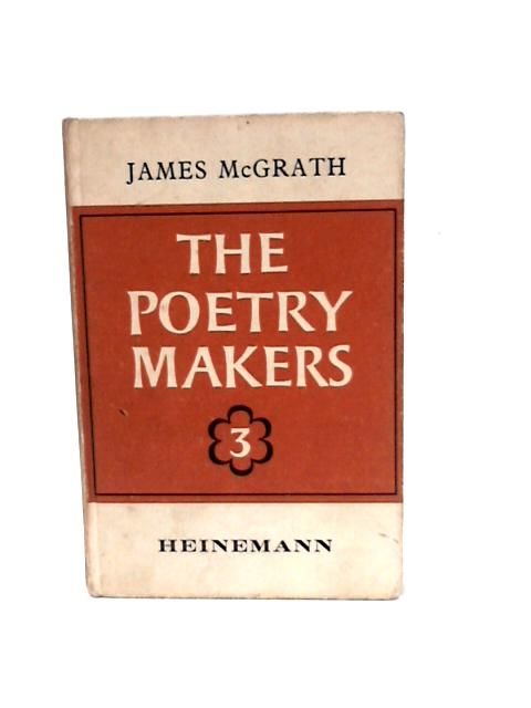 The Poetry Makers 3 By McGrath, J