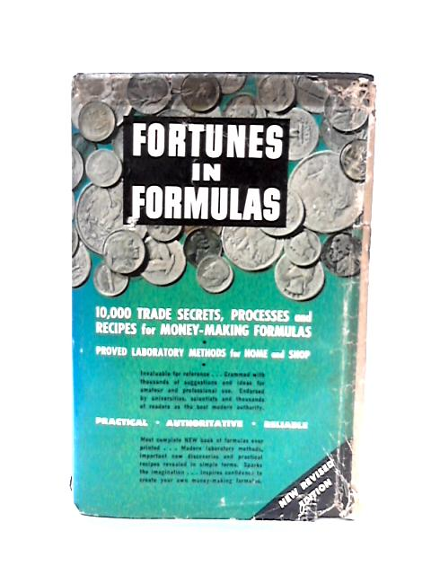 Fortunes in Formulas for Home, Farm, and Workshop: The Modern Authority for Amateur and Professional by Gardner Dexter Hiscox; T. O'Connor Sloane