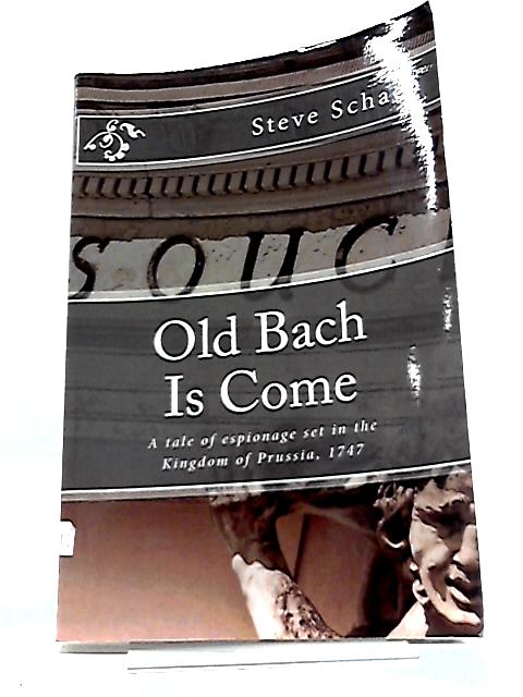 Old Bach Is Come by Schach, Steve