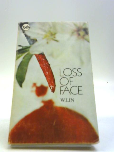 Loss Of Face By W.Lin