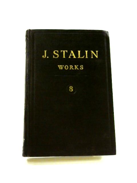 J.V. Stalin Works: Vol. 8 1926 January-November by J. V. Stalin