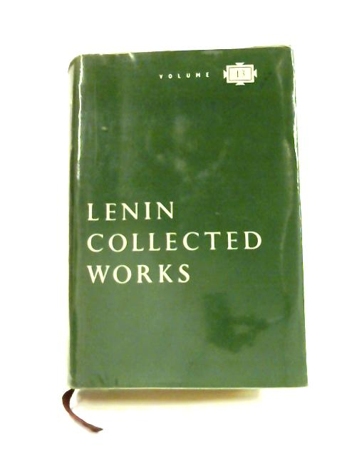 Collected Works: Vol. 13 June 1907 - April 1908 by V. I. Lenin