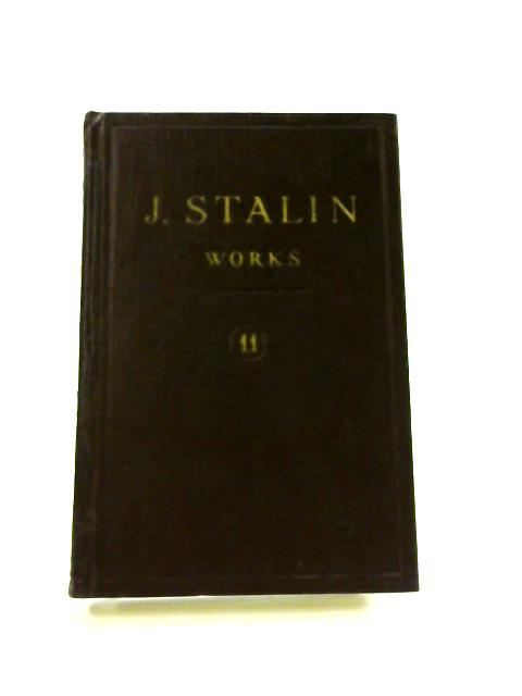 J.V. Stalin Works: Vol. 11 1928-March 1929 by J.V. Stalin