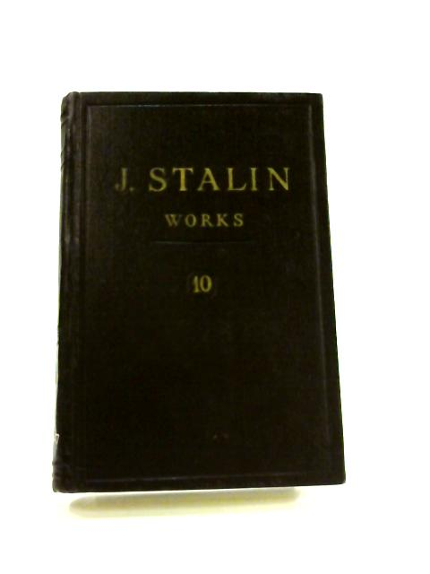 J.V. Stalin Works: Vol. 10 1927 August-December by J.V. Stalin