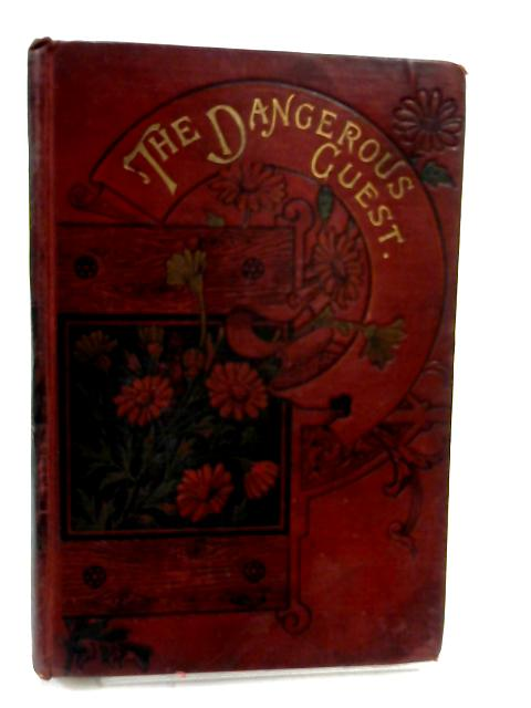 The Dangerous Guest - A Story of 1745 By Frances Browne