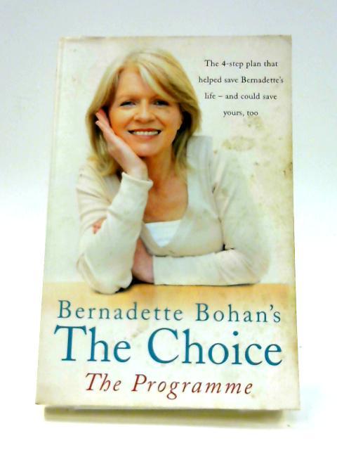 Bernadette Bohan's The Choice: The Programme by Bernadette Bohan