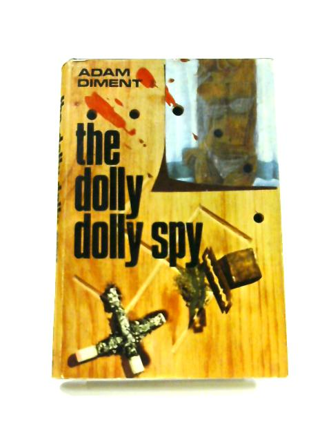 The Dolly Dolly Spy by Adam Diment