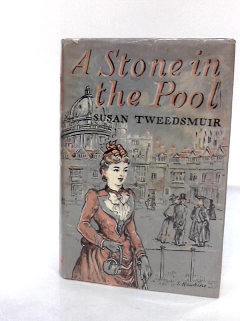 Stone in the Pool By Tweedsmuir, Susan