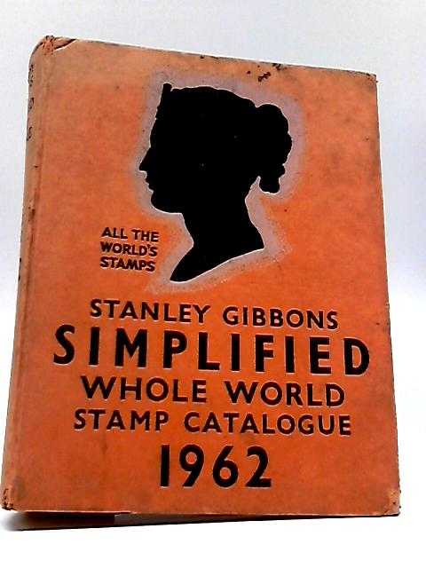 Stanley Gibbons Simplified Whole World Stamp Catalogue 1963 by Anon