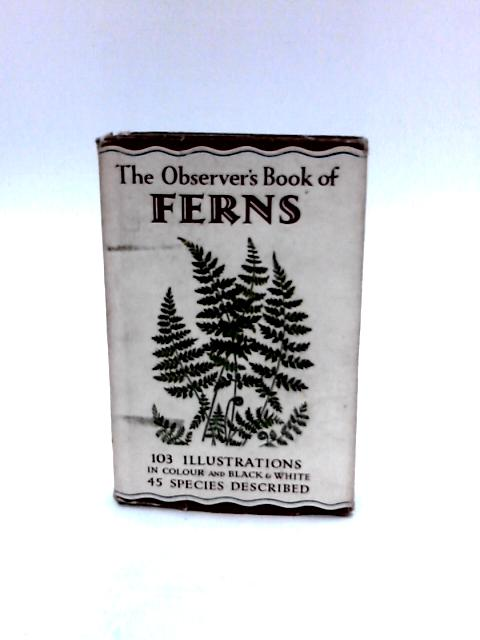 The Observer's Book of Ferns by W. J. Stokoe