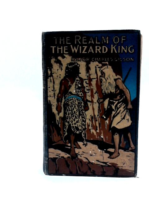 The Realm of the Wizard King by Charles Gilson