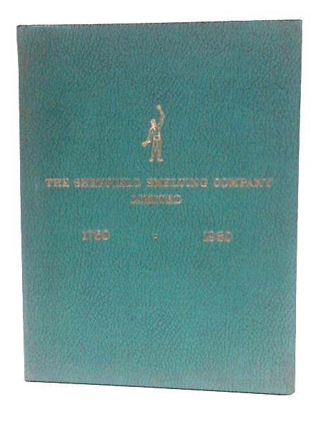 The Sheffield Smelting Company Limited 1760-1960 by Unknown