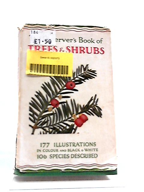 The Observer's Book of Trees & Shrubs . Book No. 4 by W J Stokoe