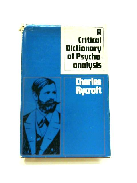 Critical Dictionary of Psychoanalysis by Charles Rycroft