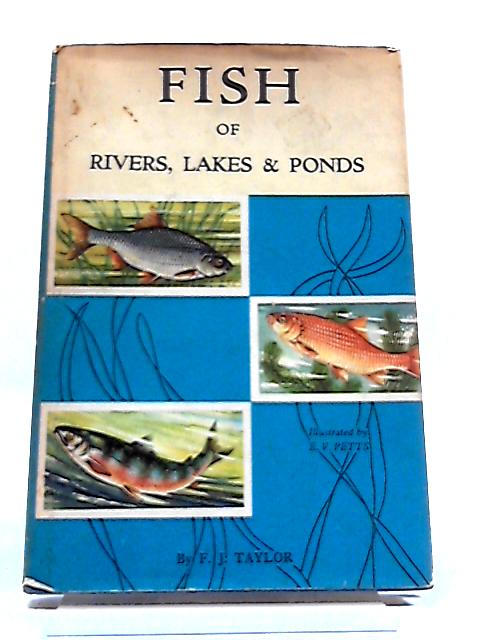 Fish of Rivers, Lakes & Ponds By Fred J Taylor