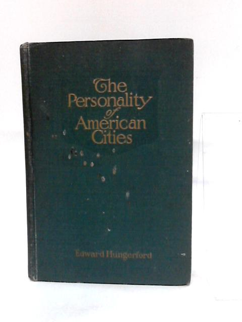 The Personality of American cities by Hungerford, Edward,