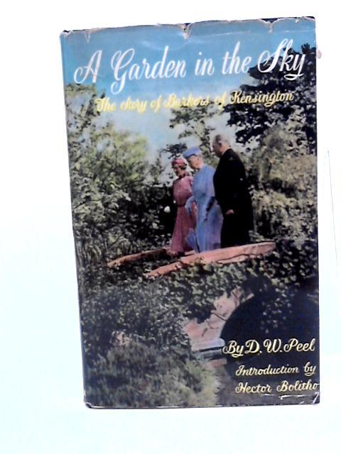 A Garden in the Sky: the story of barkers of Kensington, 1870-1957 by Peel, Derek Wilmot
