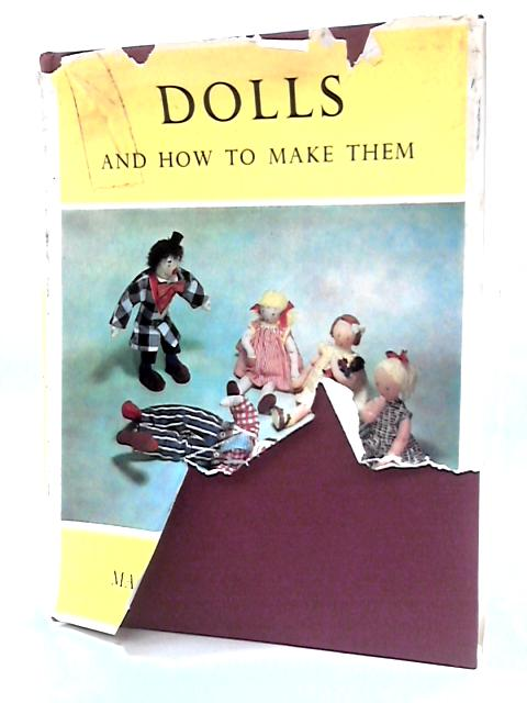 Dolls And How To Make Them by Margaret Hutchings