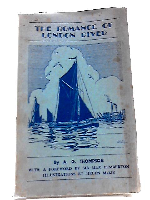 The Romance of London River by A G Thompson
