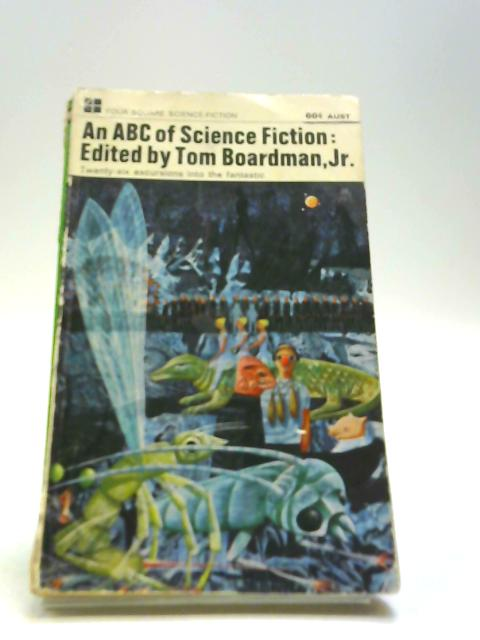 An Abc Of Science Fiction by Tom Boardman Jnr, Editor