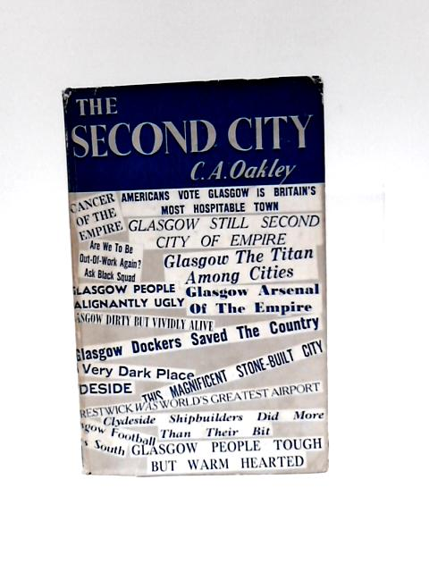 The Second City by C. A. Oakley