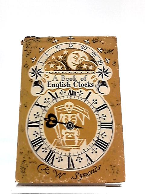 A Book Of English Clocks by R.W. Symonds