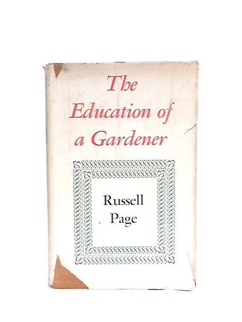 The Education of a Gardener by Page Russell