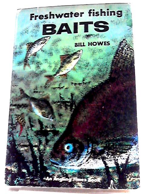 Freshwater Fishing Baits By William John Howes