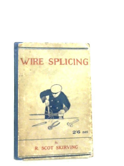 Wire Splicing by Robert Scott Skirving